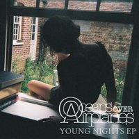 Young Nights — Oceans over Airplanes