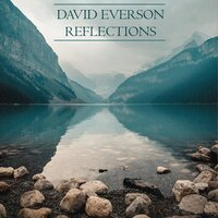 Reflections — David Everson