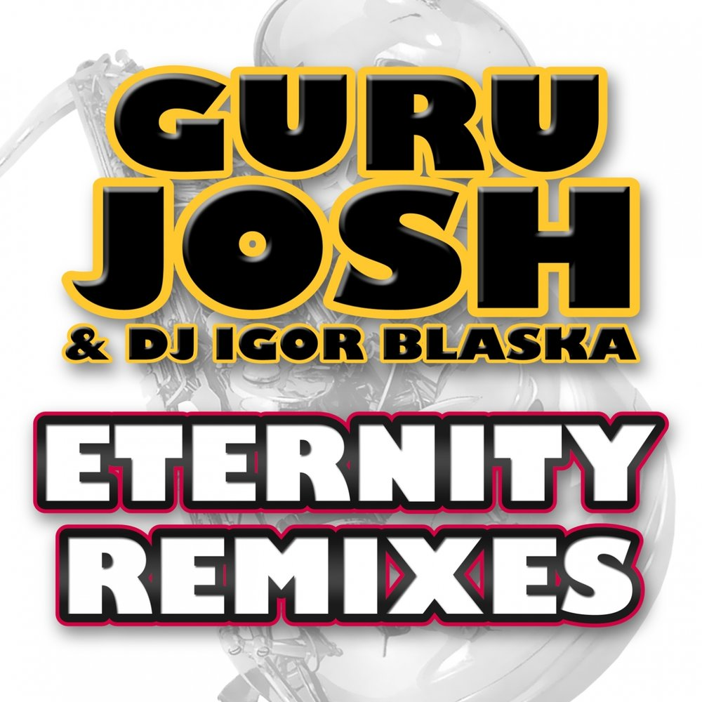 ETERNITY GURU JOSH DJ IGOR BLASKA СКАЧАТЬ БЕСПЛАТНО