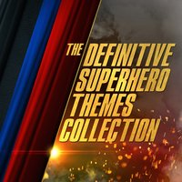 The Definitive Superhero Themes Collection — London Music Works
