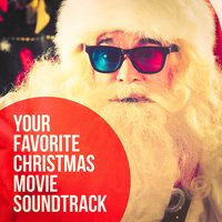 Your Favorite Christmas Movie Soundtrack — Christmas Songs, Best Movie Soundtracks, Christmas Favourites