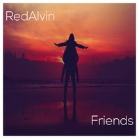 Friends — RedAlvin