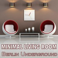 Minimal Living Room - Berlin Underground — сборник