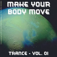 Make Your Body Move - Trance; Vol. 01 — сборник
