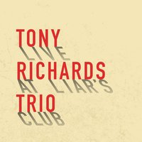 Live at Liar's Club — Tony Richards Trio