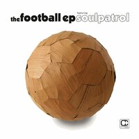 The Football EP feat Soulpatrol — Soulpatrol