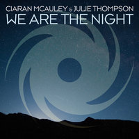 We Are the Night — Ciaran McAuley and Julie Thompson