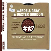 The Chase & the Steeplechase — Dexter Gordon, Wardell Gray
