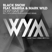 Don't Give Up — Black Snow, Marisa & Mark Wild