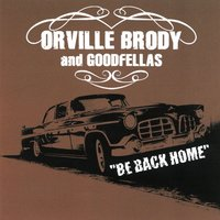 Be Back Home — Orville Brody, Goodfellas
