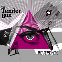 Reverence — The Tender Box