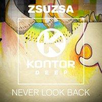 Never Look Back — ZsuZsa