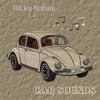 Car Sounds — Ricky Nelson
