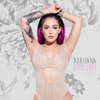 Good Love — Adriiana