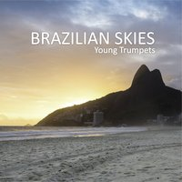 Brazilian Skies — Young Trumpets