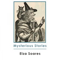 Mysterious Stories — Elza Soares