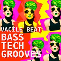 Bass Tech Grooves — Vacile Beat