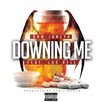Downing Me — Los Rell, Bam Juneya