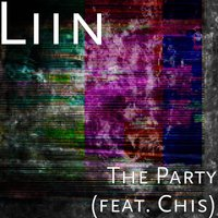 The Party — Chis, Liin