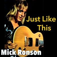 Just Like This — Mick Ronson