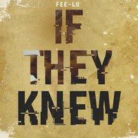 If They Knew — Fee-Lo