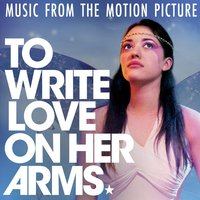 To Write Love on Her Arms (Music from the Motion Picture) — сборник