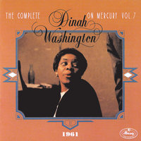 The Complete Dinah Washington On Mercury Vol. 7 (1961) — Dinah Washington