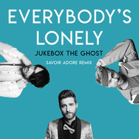 Everybody's Lonely — Jukebox the Ghost