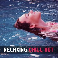 Relaxing Chill Out – Electro Chill Vibes, Bossa Chillout Music, Sunset Chillout — Keep Calm Chillout