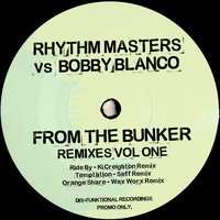 From the Bunker Remixes, Vol. 1 — Bobby Blanco, Rhythm Masters, Rhythm Masters & Bobby Blanco