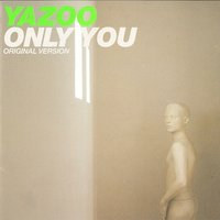 Only You — Yazoo