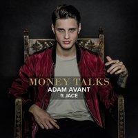 Money Talks — JACE, Adam Avant