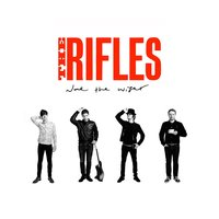 None the Wiser — The Rifles