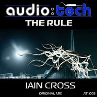 The Rule - Original Mix — Iain Cross
