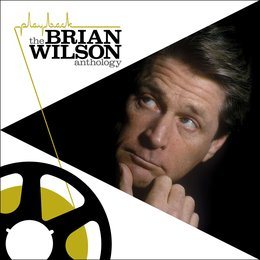 Playback: The Brian Wilson Anthology — Brian Wilson