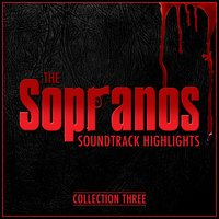 The Sopranos: Soundtrack Highlights - Collection Three — Various Composers