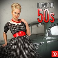 I Love the 50s, Vol. 1 — сборник