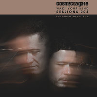 Wake Your Mind Sessions 003 EP 2 — Cosmic Gate