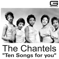 Ten Songs for You — The Chantels