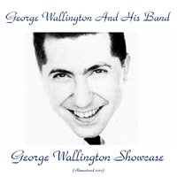 George Wallington Showcase — Frank Foster / Jimmy Cleveland / Dave Burns / Kenny Clarke / Oscar Pettiford, George Wallington And His Band