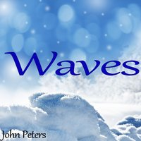 Waves — John Peters