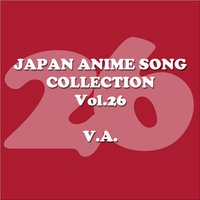 Japan AnimeSong Collection Vol. 26 [Anison Japan] — сборник