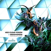 Neo Clear Vision & Grooveness — DJ Alex