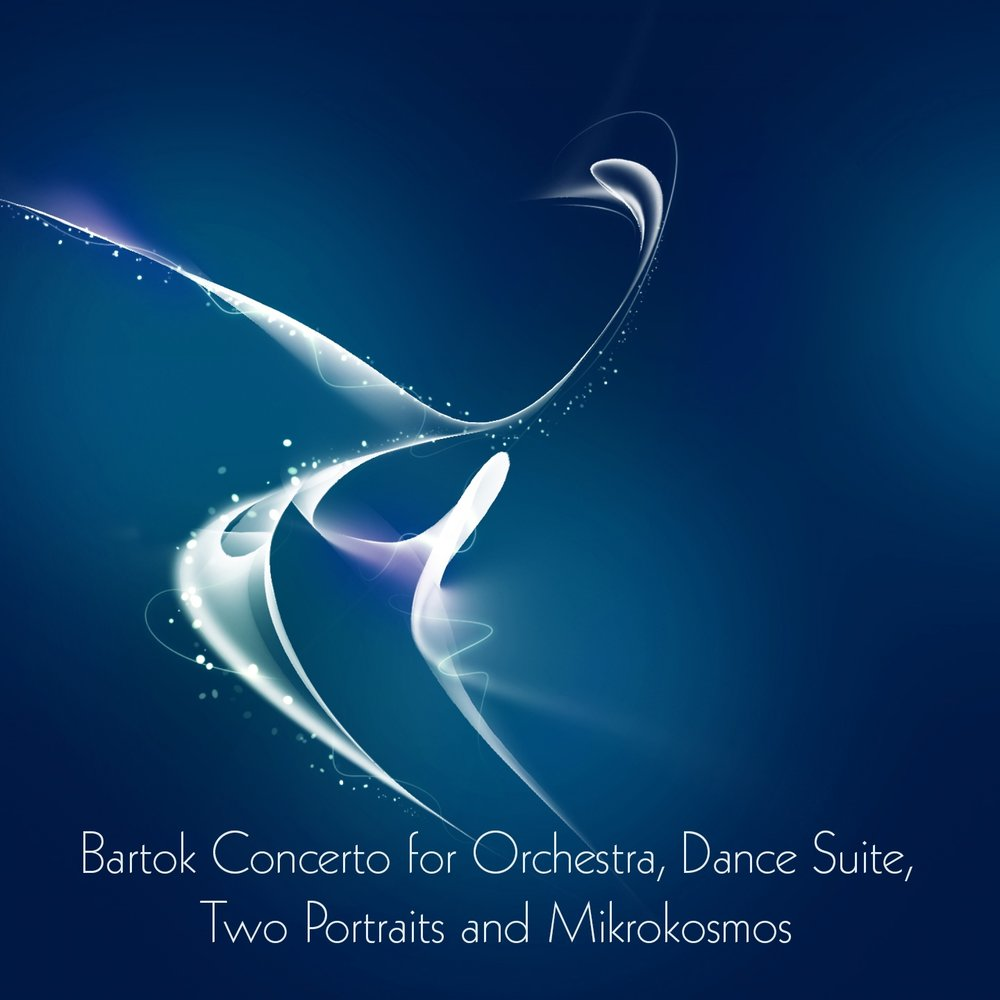 Bartok Concerto for <b>Orchestra</b>, Dance Suite, Two Portraits and ...