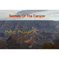 Secrets of the Canyon — Mike McGuire
