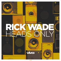 Heads Only — Rick Wade