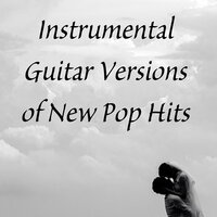 Instrumental Guitar Versions of New Pop Hits — Ultimate Pop Hits, Guitar Tribute Players