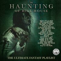 The Haunting Of Hill House - The Ultimate Fantasy Playlist — сборник