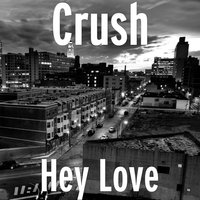 Hey Love — Crush, LUKE