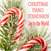 Christmas Piano Standards - Joy to the World — The Merry Christmas Players, Piano Music for Christmas